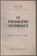 Le Problème Atomique Armes Nucléaires Et Fusées Tome V De Phiippe Reine Editions Berger-Levrault De 1961 - French