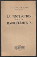 La Protection Contre Les Radioéléments Du Lt Colonel P. Genaud Editions Dunod De 1951 - French