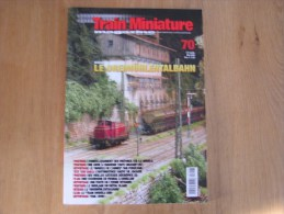 TRAIN MINIATURE N° 70 Chemins De Fer Rail Revue Modélisme Maquettisme SNCB NMBS Tram SNCV Tramways Vicinal Bouillon - Modélisme