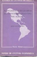 JOSE LUIS ROMERO - EL DESARROLLO DE LAS IDEAS EN LA SOCIEDAD ARGENTINA DEL SIGLO XX FONDO DE CULTURA ECONOMICA - Economie & Business