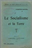 EDITION DU PARTI SOCIALISTE ( SFIO ) Compère Morel Année 1921 Librairie Populaire LE SOCIALISME ET LA TERRE FONTCOUVERTE - Politique