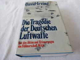 """David Irving """"Die Tragödie Der Deutschen Luftwaffe"""" Aus Den Akten Und Erinnerungen Von Feldmarschall Milch - Militär & Polizei"""