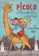 Enfantinat Picolo Et Picolette Et La Girafe Jean Image Ortf 1965 - Livres, BD, Revues