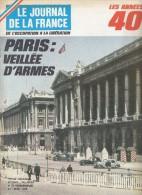 Le Journal De La France Les Années 40 N° 170  Paris Veillée D'armes - French