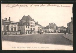 CPA Chalon-sur-Saone, Place De L'Hôtel De Ville - Chalon Sur Saone