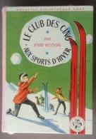 Le Club Des Cinq Aux Sport D'hiver -157 - Bibliothèque Rose De 1964 - Bibliothèque Rose