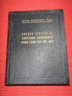 LIBRO BREVES VISITAS AL SANTISIMO SACRAMENTO PARA CADA DIA DEL MES - Libri, Riviste, Fumetti