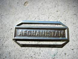 INSIGNE AGRAFE AFGHANISTAN EN ACIER POUR MEDAILLES PENDANTES EXCELLENT ETAT