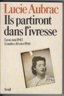 Lucie Aubrac Guerre 1939 1945 - Biographie