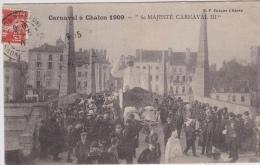 "14/ 6 / 139  - Carnaval  à Chalon  1909  -  "" SA  MAJESTÉ  CARNAVAL III - Chalon Sur Saone"