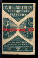 LIVRE TECHNIQUE 1946 -  A B C Of SOUTHERN LOCOMOTIVES AND ELECTRICS - Dim 15,5 X 10 Cm - 65 Pages - Nombreuses Gravures - Livres, BD, Revues