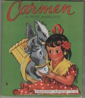 CARMEN LA PETITE ANDALOUSE - COLLECTION CARTONNEE PAVILLON MONTE CARLO DE 1954 - VOIR LES SCANNERS