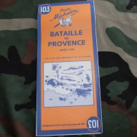 Carte Du Débarquement De Provence Aout 1944 / Réédition De La Carte Historique Michelin De 1947 - 1939-45