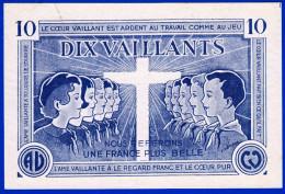 BILLET DE 10 VAILLANTS SANS N° SCOUTS DE FRANCE NOUS REFERONS UNE FRANCE PLUS BELLE A COEUR VAILLANT RIEN D´IMPOSSIBLE - Ficción & Especímenes