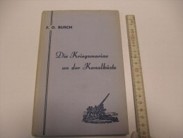 Die Kriegsmarine An Der Kanalküste German Navy Duitse Marine Kustartillerie CA Coastal Artillery Marine Allemande