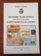 FARABOZ R. - HISTOIRE MARCOPHILE DE SAINT MARCELLIN (ISERE), EDIT BROCHE DE 176 PAGES DE 2004 - LUXE - Frankrijk