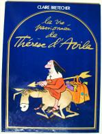 NEUF EO 1980 > CLAIRE BRETECHER : La Vie Passionnée De Thérèse D'Avila - Brétecher