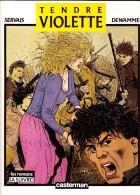 Servais / Dewamme - Tendre VIOLETTE - Éditions Casterman - ( 1985 ) . - Libri, Riviste, Fumetti