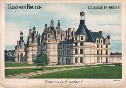 Château De CHAMBORD (Façade) - Publicité Pour Le CACAO VAN HOUTEN, Solubilisé En Poudre - - Chambord