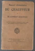 Manuel élémentaire Du Chauffeur Et Du Candidat Chauffeur Editions Charles Lavauzelle De 1923 - Livres
