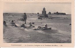 PC Touggourt - Le Cimetière Indigène Et Le Tombeau Des Rois (5700) - Ouargla