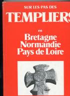 Sur Les Pas Des Templiers En Bretagne, Normandie, Pays De Loire 1980 - Livres, BD, Revues