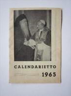 Calendario/Calendarietto 1965 (Papa Paolo VI - Atenagora I) Ed. La Fiamma Del S.Cuore - Calendari
