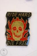 Motorbike/ Motorcycle Ride Hard Die Free - Pin Badge #PLS - Motos