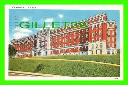 TROY, NY - TROY HOSPITAL - TRAVEL IN 1944 - BUB. BY TROY NEWS CO - - NY - New York