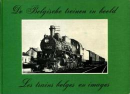 De Belgische Treinen In Beeld / Les Trains Belges En Images - Boeken, Tijdschriften, Stripverhalen