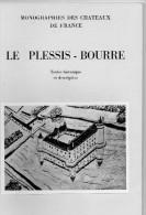Monographies Des Châteaux, LE PLESSIS-BOURRE, Notice Historique, 44 Pages, Jean BOURRE - Tourisme