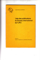 UPU - Liste Des Publications Du Bureau International - 1972 - Altri Libri