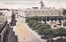 CUBA -HABANA -PLAZA DE ARMAS Y PALACIO DEL PRESIDENTE - Cuba