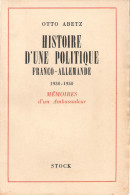 OTTO ABETZ HISTOIRE POLITIQUE FRANCO ALLEMANDE 1930 1950 MEMOIRES AMBASSADEUR GUERRE OCCUPATION REICH