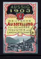 A2771) Aussig Bohemia Böhmen Vignette Zur Deutschen Ausstellung Gewerbe Industrie 1903 - Documentos Históricos