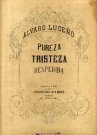 - PARTITION MUSICALE . PUREZA TRISTEZA DESPEDIDA . PAR A. LUCENO . - Klassik