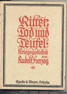 LIVRE De 156 Pages : RITTER,TOD,UND  TEUFEL , KRIEGSGEDITCHE Par RUDOLF HERZOG - Ed. Originales