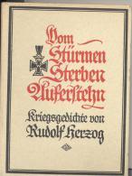 LIVRE De 127 Pages : VOM STURMEN STERBER AUFERSTEHN KRIEQSQEDICHTE Par RUDOLF HERZOG - Original Editions