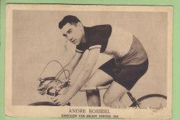 André ROSSEEL, Champion De Belgique 1946 (Palmares Au Dos). 2 Scans. Edition Van Maele - Cyclisme