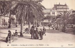 Cpa Toulon, La Place De La Liberté, Les Palmiers, Aux Dames De France - Toulon