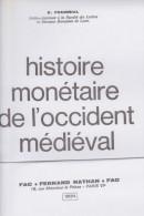 Histoire Monétaire De L'occident Médiéval Par E Fournial De 1970 - Livres & Logiciels