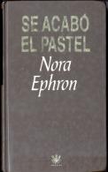 """""""SE ACABÓ EL PASTEL"""" DE NORA EPHRON. BESTSELLER DE LA PELÍCULA. RBA EDITORES 1983 CASTELLANO TAPAS DURAS GECKO. - Humor"""