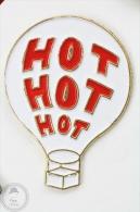 White Colour Hot Air Balloon - Hot Hot Hot  - Pin Badge #PLS - Marcas Registradas