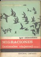 """""""MIGRACIONES: ANIMALES VIAJEROS"""" Nº44-VOL 1. DE IGOR AKIMUSHKIN EDIT.CARTAGO AÑO 1971 PAG. 123 GECKO. - Culture"""
