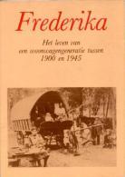 Frederika - Het Leven Van Een Woonwagengeneratie Tussen 1900 En 1945 - Livres, BD, Revues