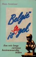 België Is Te Gek - Een Reis Langs Curieuze Bezienswaardigheden - Libri, Riviste, Fumetti