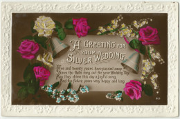 A Greeting For Your Silver Wedding Embossed Colour Postcard RP Flowers Bells - Holidays & Celebrations