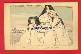 LE PLÉBISCITE EN ALSACE LORRAINE ( Carte Signée...) - Alsace