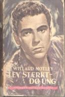 WILLARD MOTLEY LEV STAERKT DO UNG I FORLAGET FREMAD KOBENHAVN 1936 284 PAGES SELLO DE RICHARD HANSEN NECOCHEA ARGENTINA - Books, Magazines, Comics