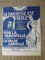 PARTITION - LA DANSEUSE EST CREOLE - VIVA LA TARENTELLE - LA VALSE CANAILLE - SUCCES 1947 - YVETTE GIRAUD - Music & Instruments